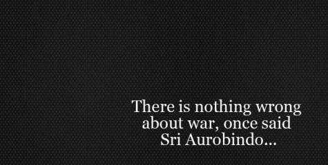 Sri Aurobindo, Pakistan, Kargil, Chinese, Vedic India, British, French, Protestants Catholics, Vietnam, Arundhadi Roy, Nehru's refusal