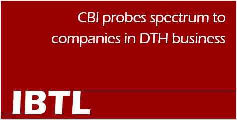 CBI, spectrum, companies, DTH, IBTL