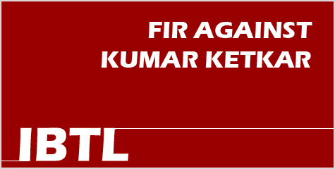 FIR, Kumar Ketkar, defamatory article, allegations against Indian Judiciary and RSS, Sangh Parivar