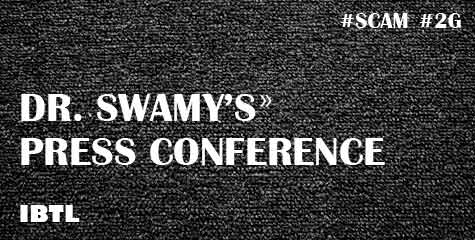 Swamy's Press Conference, Karti P Chidambaram, Aircel-Maxis, 2g, etislat, shahid balwa, LTTE , Tatra deal, Shiva Televentures,