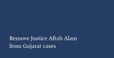 Justice Aftab Alam, Gujarat cases, Justice Soni to CJI, gujarat killings, godhra, ibtl news