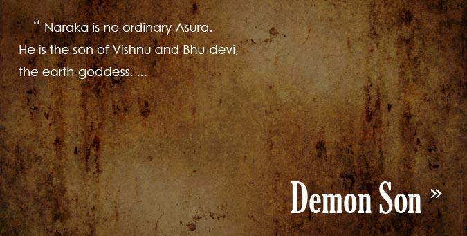Naraka, Asura, son of Vishnu, Bhu-devi, The Demon Son of God, Durga, Mahishasura, Ram, Ravan, Navaratri, Dassera, Krishna, Narakasura, Diwali, Andhra, Karnataka,  Naraka Chaturdashi, Gangetic plains