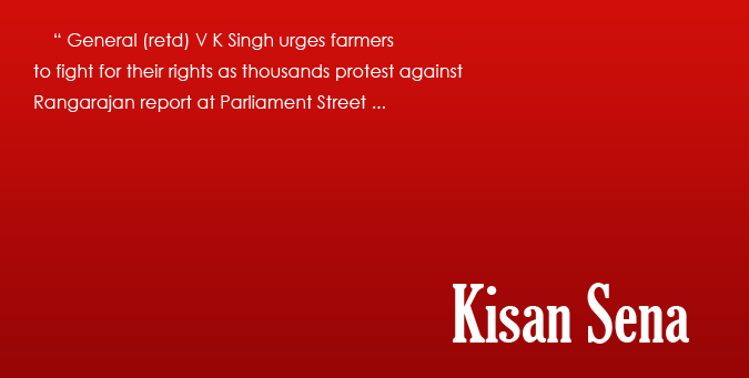 Kisan Sena, gen v k singh protest, farmers protest, protest against rangarajan report